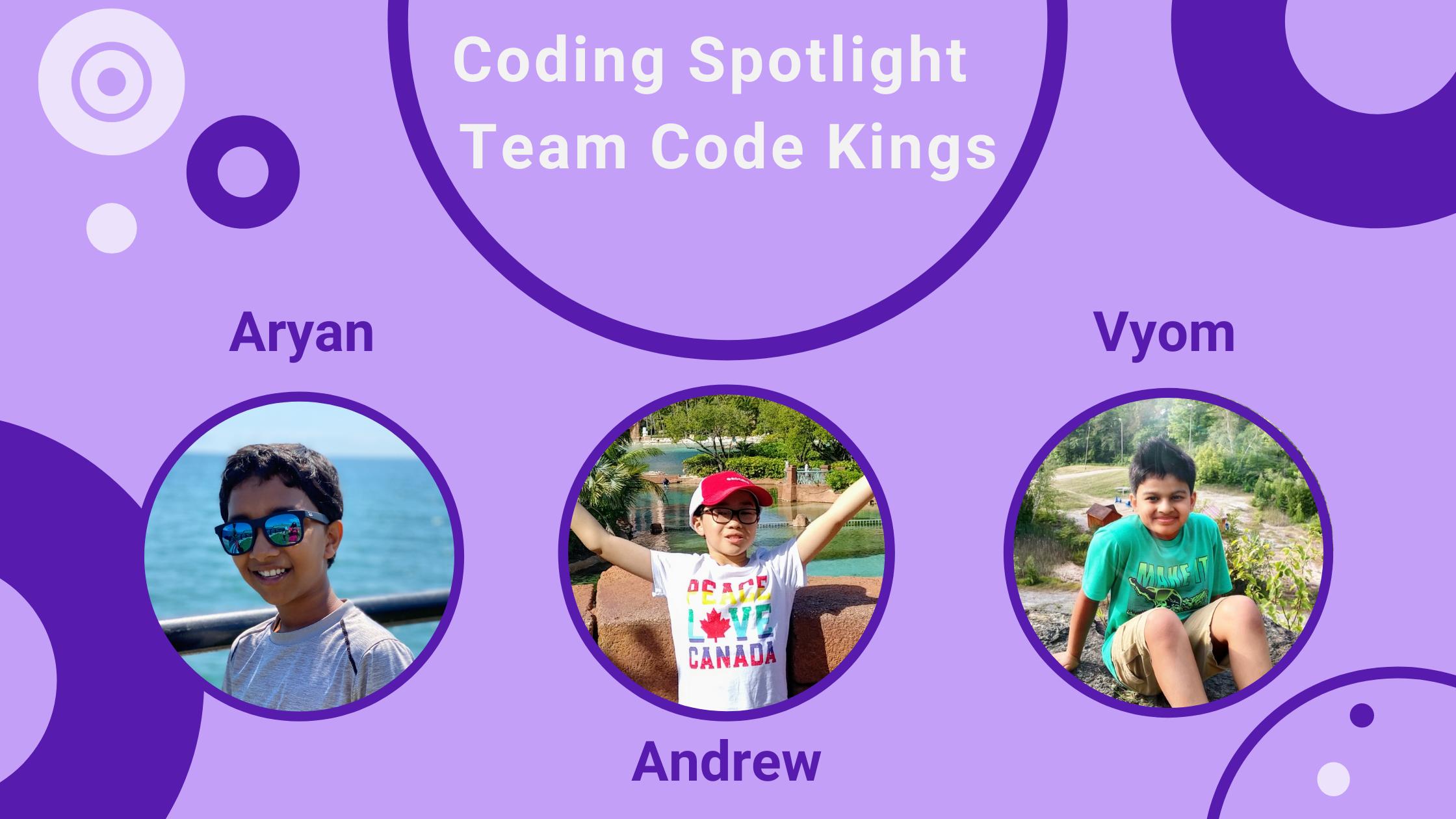 Team Code Kings - Aryan, Andrew & Vyom